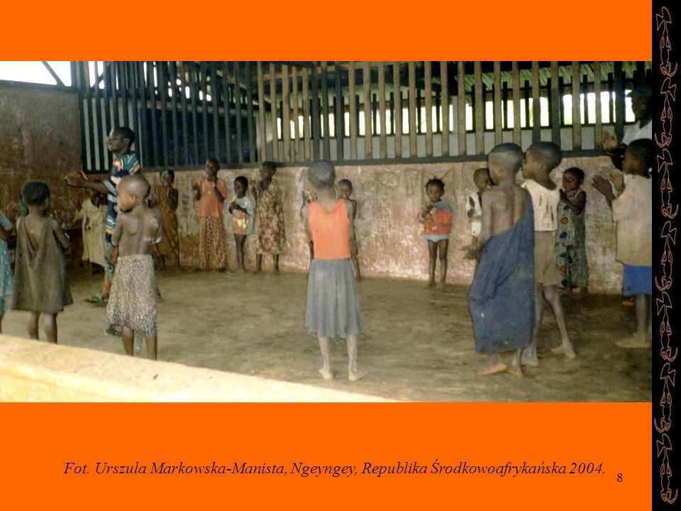 8 Fot. Urszula Markowska-Manista, Ngeyngey, Republika Środkowoafrykańska 2004.