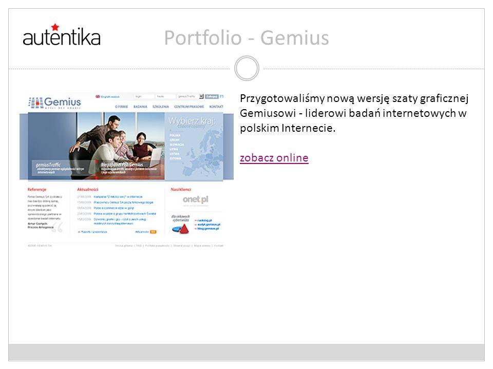 Portfolio - Gemius Przygotowaliśmy nową wersję szaty graficznej Gemiusowi - liderowi badań internetowych w polskim Internecie. zobacz online