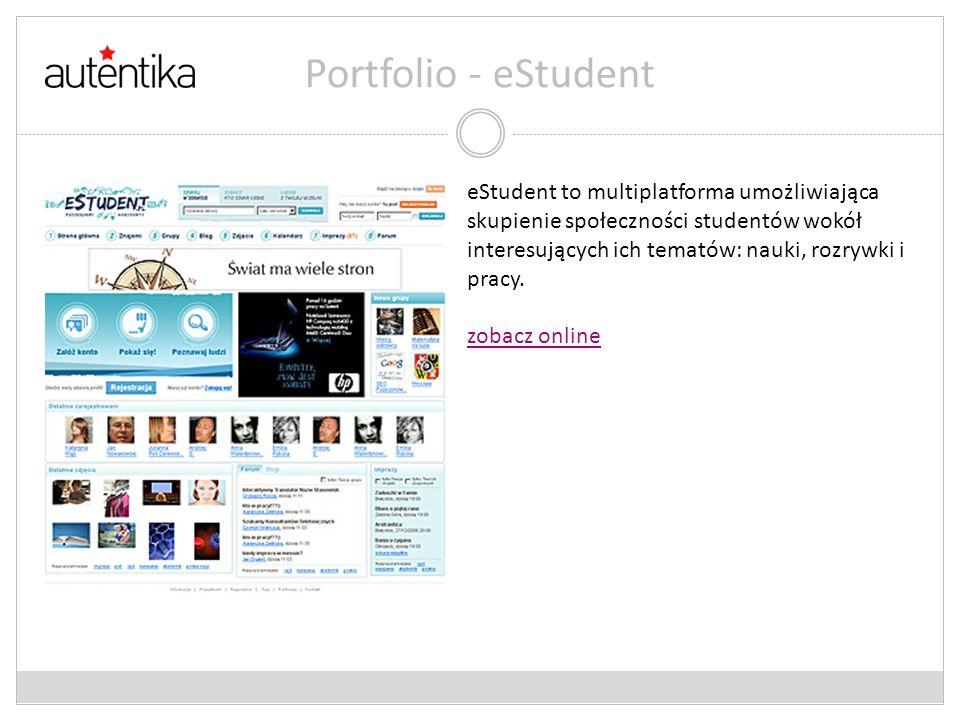 Portfolio - eStudent eStudent to multiplatforma umożliwiająca skupienie społeczności studentów wokół interesujących ich tematów: nauki, rozrywki i pra
