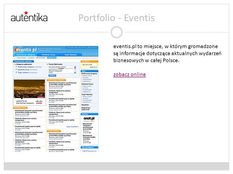 Portfolio - Eventis eventis.pl to miejsce, w którym gromadzone są informacje dotyczące aktualnych wydarzeń biznesowych w całej Polsce. zobacz online
