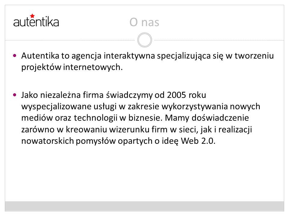 O nas Autentika to agencja interaktywna specjalizująca się w tworzeniu projektów internetowych. Jako niezależna firma świadczymy od 2005 roku wyspecja