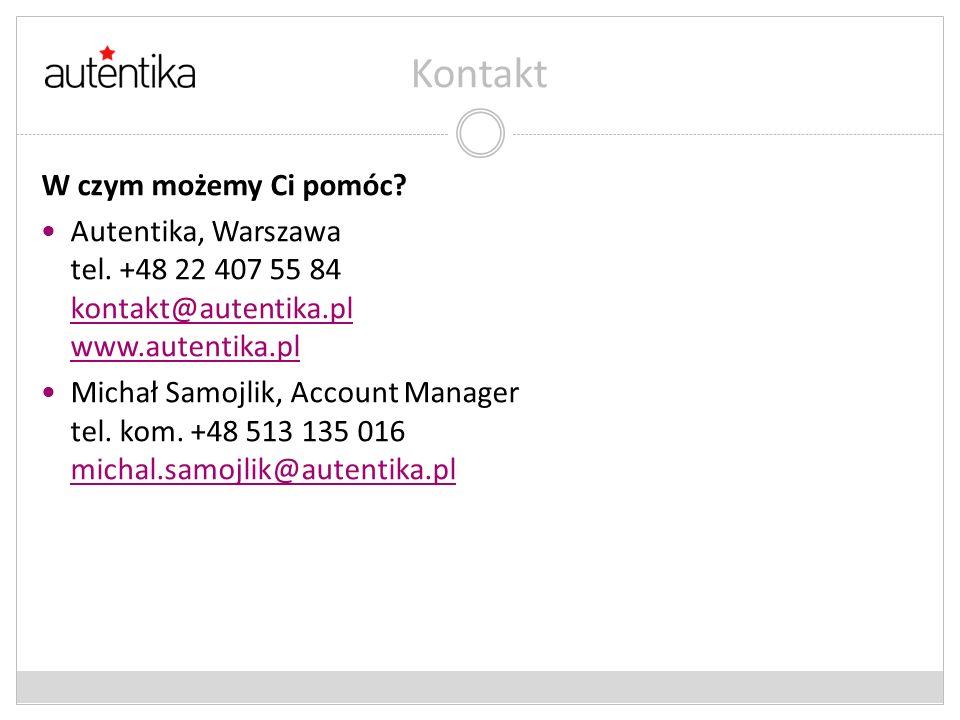 Kontakt W czym możemy Ci pomóc? Autentika, Warszawa tel. +48 22 407 55 84 kontakt@autentika.pl www.autentika.pl kontakt@autentika.pl www.autentika.pl