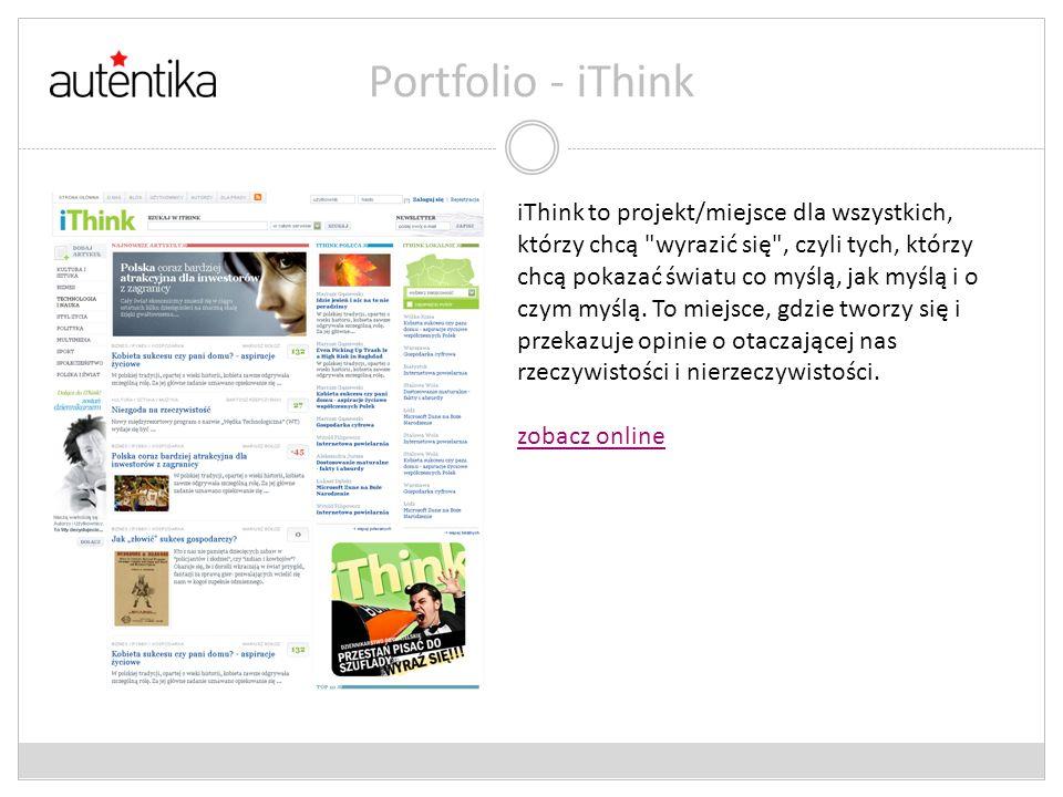Portfolio - iThink iThink to projekt/miejsce dla wszystkich, którzy chcą