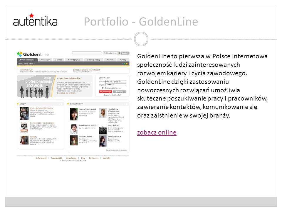 Portfolio - GoldenLine GoldenLine to pierwsza w Polsce internetowa społeczność ludzi zainteresowanych rozwojem kariery i życia zawodowego. GoldenLine