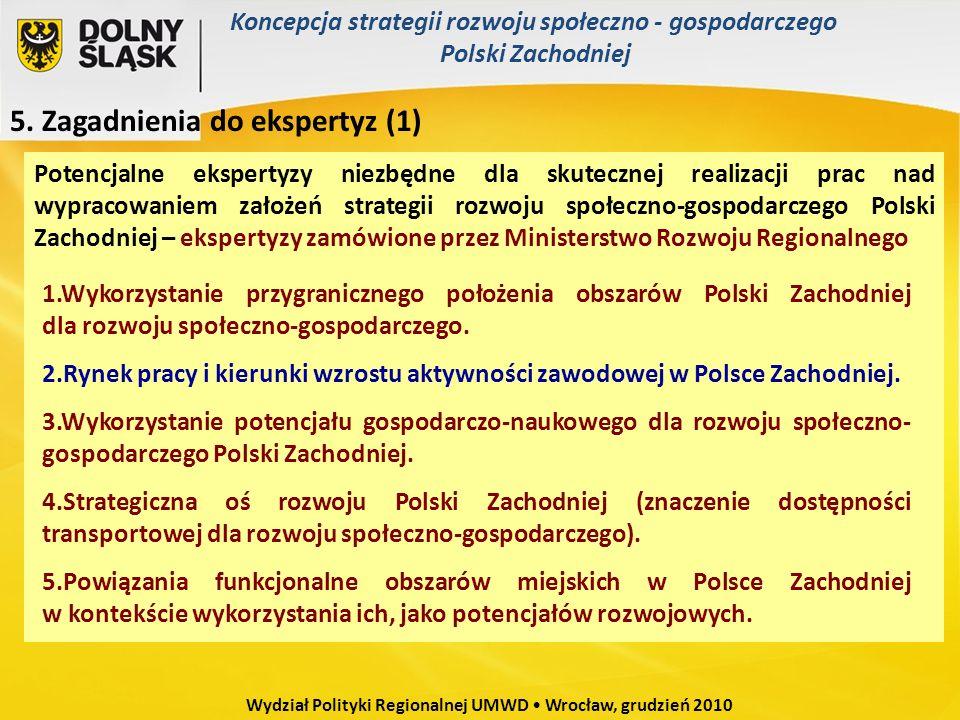 Potencjalne ekspertyzy niezbędne dla skutecznej realizacji prac nad wypracowaniem założeń strategii rozwoju społeczno-gospodarczego Polski Zachodniej
