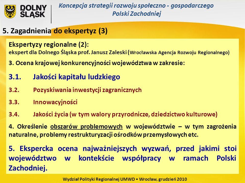 Ekspertyzy regionalne (2): ekspert dla Dolnego Śląska prof. Janusz Zaleski ( Wrocławska Agencja Rozwoju Regionalnego) 3. Ocena krajowej konkurencyjnoś