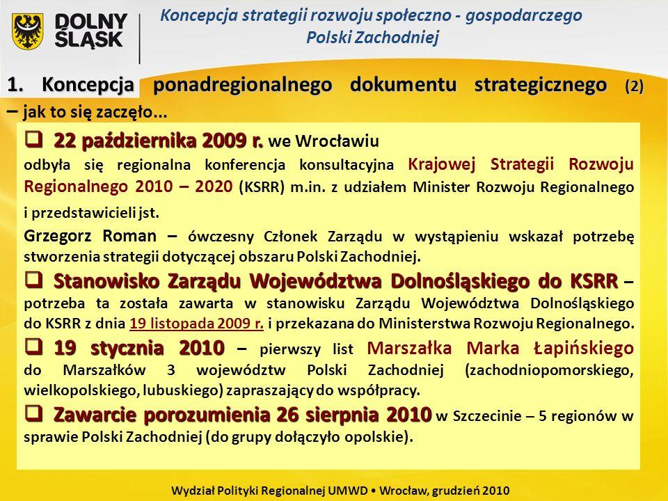 Wydział Polityki Regionalnej UMWD Wrocław, grudzień 2010 1. Koncepcja ponadregionalnego dokumentu strategicznego (2) 1. Koncepcja ponadregionalnego do