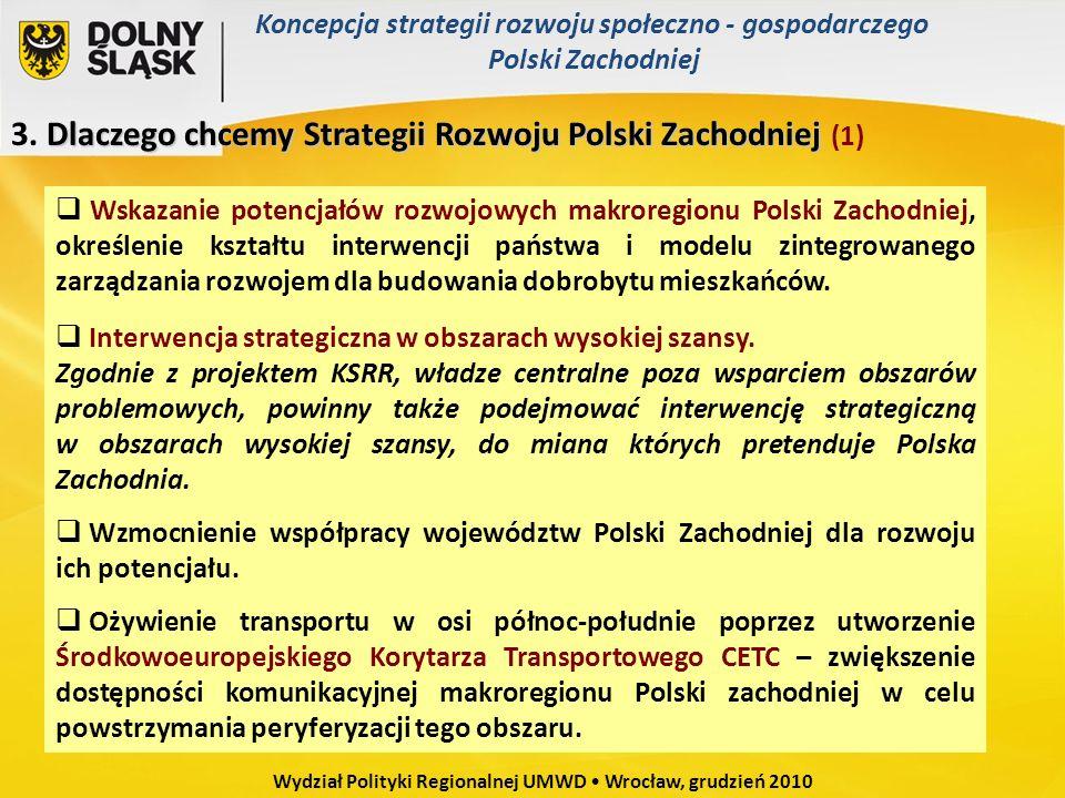 Dlaczego chcemy Strategii Rozwoju Polski Zachodniej 3. Dlaczego chcemy Strategii Rozwoju Polski Zachodniej (1) Wskazanie potencjałów rozwojowych makro