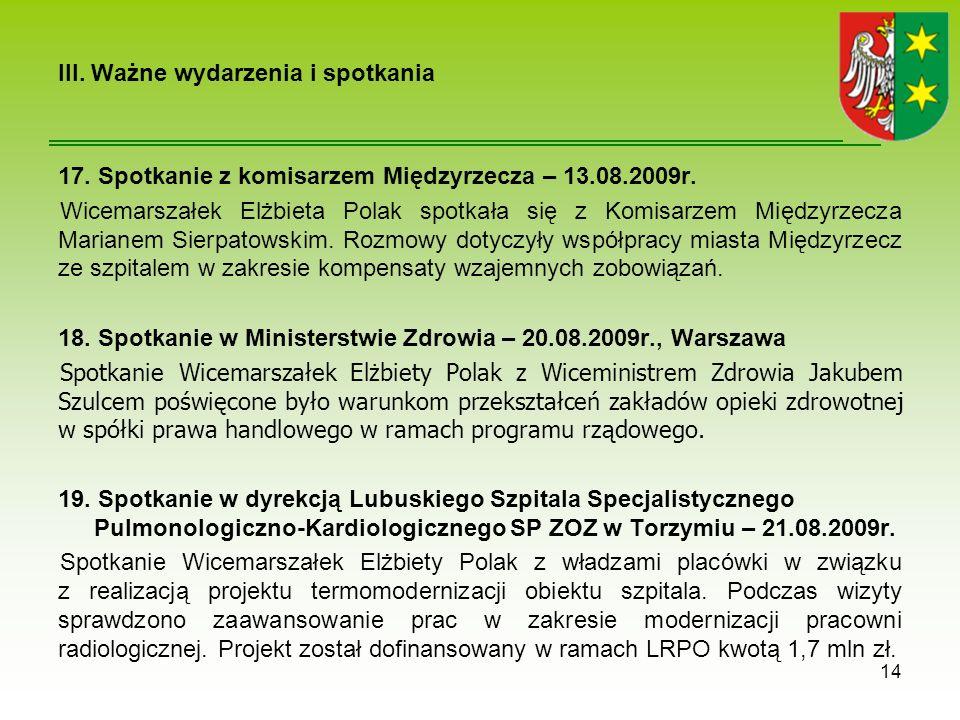 III.Ważne wydarzenia i spotkania 17. Spotkanie z komisarzem Międzyrzecza – 13.08.2009r.