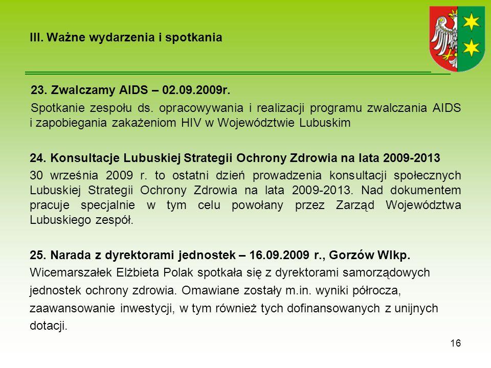 III.Ważne wydarzenia i spotkania 23. Zwalczamy AIDS – 02.09.2009r.
