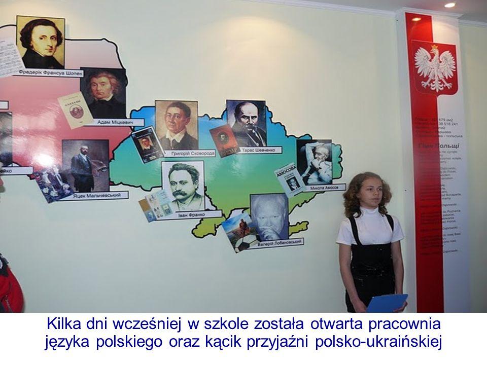 Kilka dni wcześniej w szkole została otwarta pracownia języka polskiego oraz kącik przyjaźni polsko-ukraińskiej