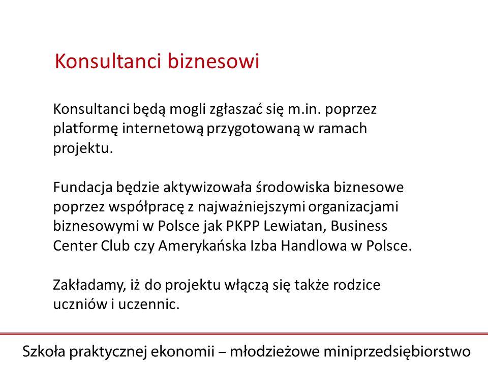 Konsultanci biznesowi Konsultanci będą mogli zgłaszać się m.in.
