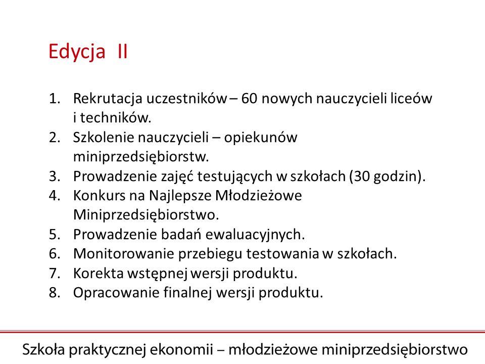 Edycja II 1.Rekrutacja uczestników – 60 nowych nauczycieli liceów i techników.