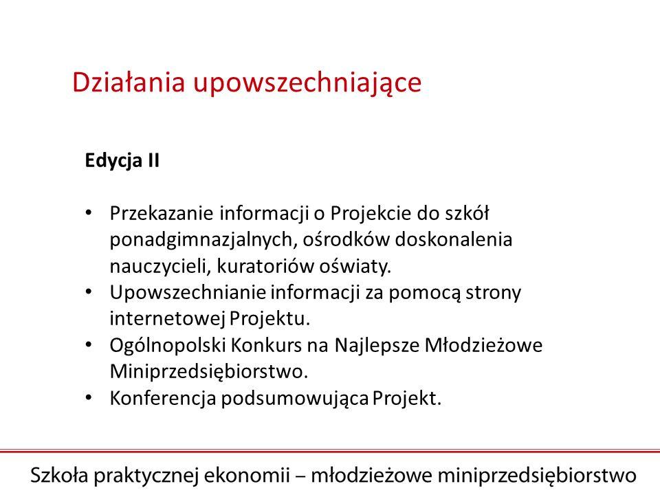Edycja II Przekazanie informacji o Projekcie do szkół ponadgimnazjalnych, ośrodków doskonalenia nauczycieli, kuratoriów oświaty.