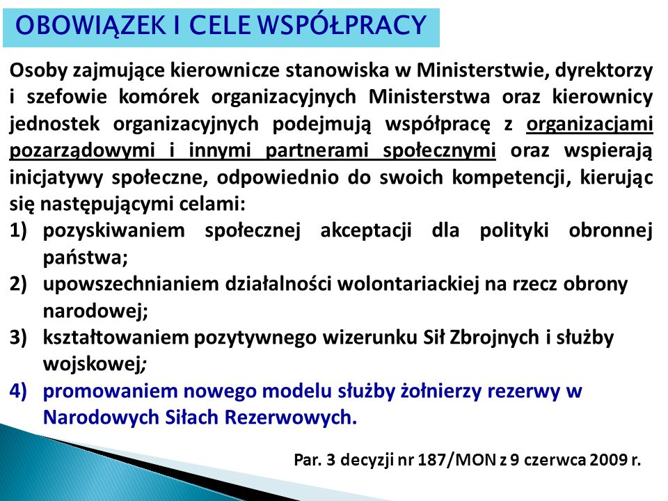 OBOWIĄZEK I CELE WSPÓŁPRACY Osoby zajmujące kierownicze stanowiska w Ministerstwie, dyrektorzy i szefowie komórek organizacyjnych Ministerstwa oraz ki