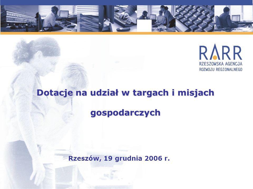 Dotacje na udział w targach i misjach gospodarczych Rzeszów, 19 grudnia 2006 r.