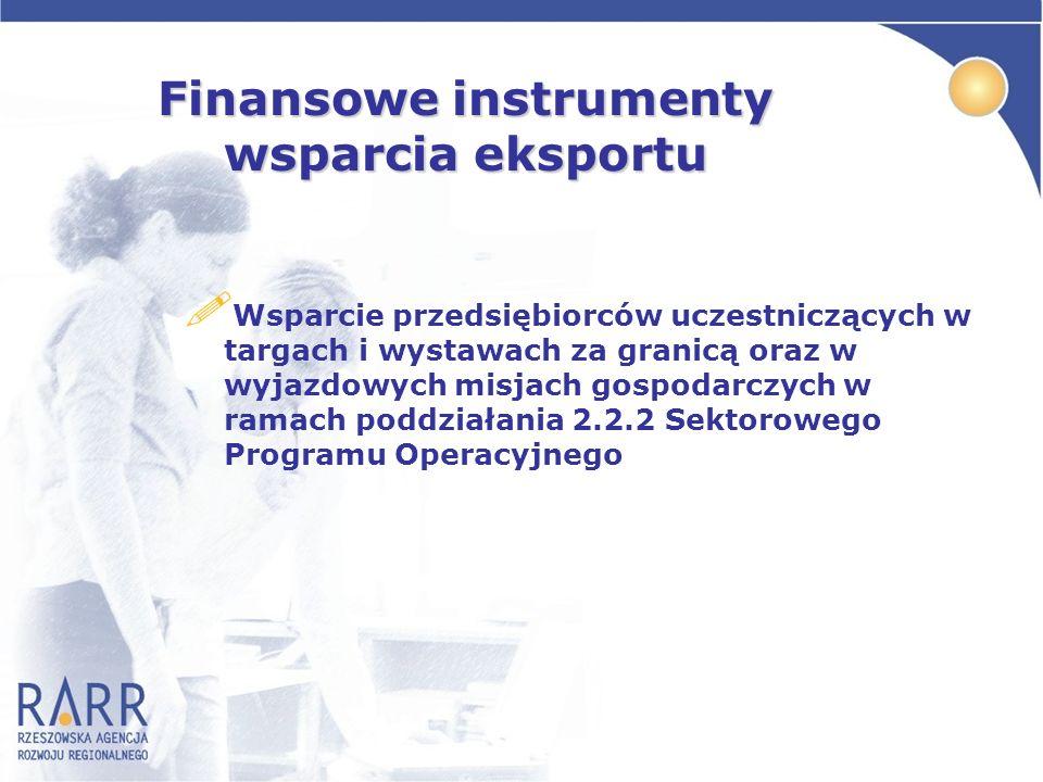 Finansowe instrumenty wsparcia eksportu ! Wsparcie przedsiębiorców uczestniczących w targach i wystawach za granicą oraz w wyjazdowych misjach gospoda