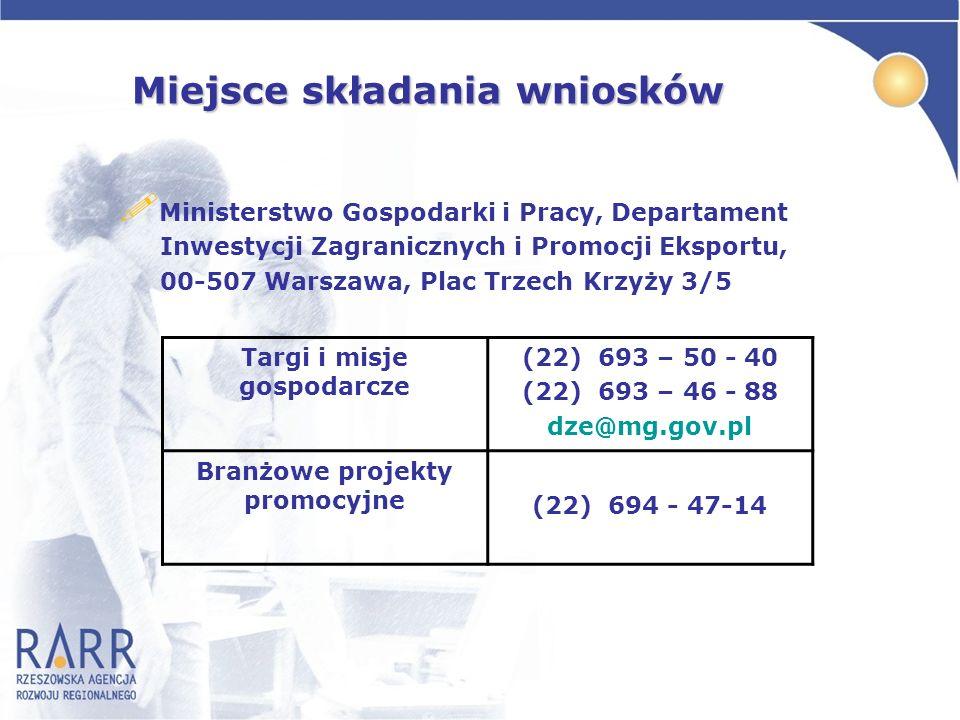 Miejsce składania wniosków ! Ministerstwo Gospodarki i Pracy, Departament Inwestycji Zagranicznych i Promocji Eksportu, 00-507 Warszawa, Plac Trzech K