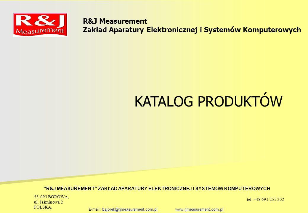 R&J MEASUREMENT ZAKŁAD APARATURY ELEKTRONICZNEJ I SYSTEMÓW KOMPUTEROWYCH R&J Measurement Zakład Aparatury Elektronicznej i Systemów Komputerowych Firma R&J Measurement powstała w 1993 roku i jest producentem urządzeń pomiarowych wysokiej jakości.