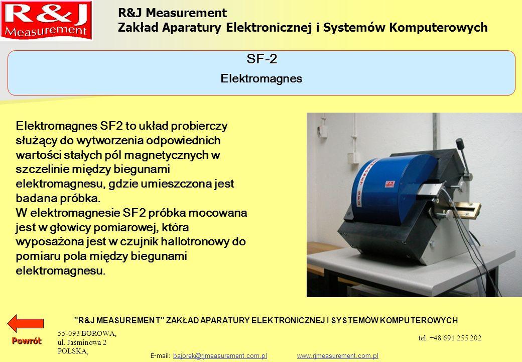 R&J Measurement Zakład Aparatury Elektronicznej i Systemów Komputerowych R&J MEASUREMENT ZAKŁAD APARATURY ELEKTRONICZNEJ I SYSTEMÓW KOMPUTEROWYCH E-mail: bajorek@rjmeasurement.com.pl www.rjmeasurement.com.plbajorek@rjmeasurement.com.plwww.rjmeasurement.com.pl Elektromagnes SF-2 zakres indukcji B0,005÷3 [T] zakres natężenia pola magnetycznego H -1 650 ÷ +1 650 [kA/m] dokładność pomiaru indukcji B1,5 [%] dokładność pomiaru natężenia pola magnetycznego H 1,5 [%] parametry obiektu badanego: średnica D próbki2,00÷40,00[mm] wysokość próbki2,00÷50,00[mm] masa próbki0,001÷2,5[kg] Powrót 55-093 BOROWA, ul.
