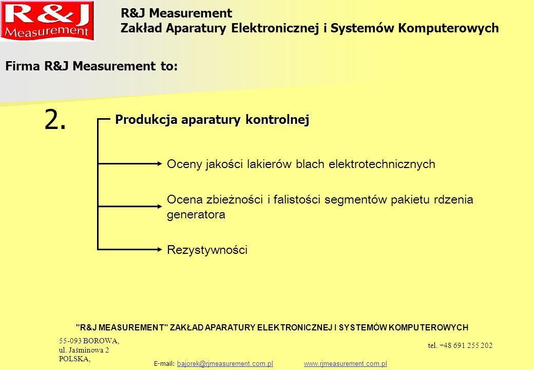 Firma R&J Measurement to: Produkcja układów probierczych 3.