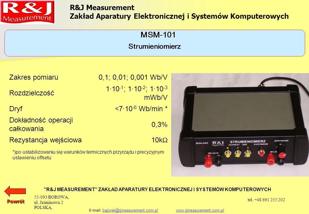 R&J Measurement Zakład Aparatury Elektronicznej i Systemów Komputerowych R&J MEASUREMENT ZAKŁAD APARATURY ELEKTRONICZNEJ I SYSTEMÓW KOMPUTEROWYCH E-mail: bajorek@rjmeasurement.com.pl www.rjmeasurement.com.plbajorek@rjmeasurement.com.plwww.rjmeasurement.com.pl Aparatura pomiarowa i komputerowe systemy pomiarowe Aparatura pomiarowa i komputerowe systemy pomiarowe Układy probiercze Układy probiercze Aparatura kontrolna Aparatura kontrolna Aby zobaczy więcej szczegółów kliknij na odpowiedni link Urządzenia do obróbki plastycznej Urządzenia do obróbki plastycznej 55-093 BOROWA, ul.