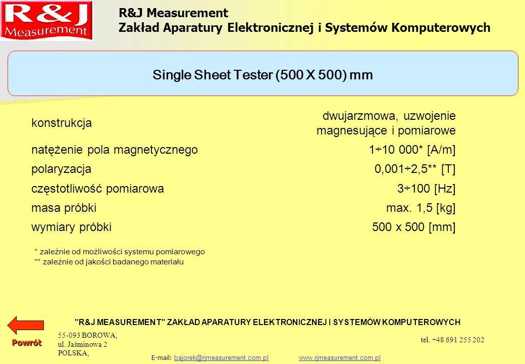 UKŁADY PROBIERCZE APARAT EPSTEINA 25 cm, 0,5 kg (1,0 kg) PRÓBKA TOROIDALNA SINGLE SHEET TESTER (500 x 500) mm SINGLE STRIP TESTER JARZMO JM280 R&J Measurement Zakład Aparatury Elektronicznej i Systemów Komputerowych R&J MEASUREMENT ZAKŁAD APARATURY ELEKTRONICZNEJ I SYSTEMÓW KOMPUTEROWYCH E-mail: bajorek@rjmeasurement.com.pl www.rjmeasurement.com.plbajorek@rjmeasurement.com.plwww.rjmeasurement.com.plPowrót 55-093 BOROWA, ul.