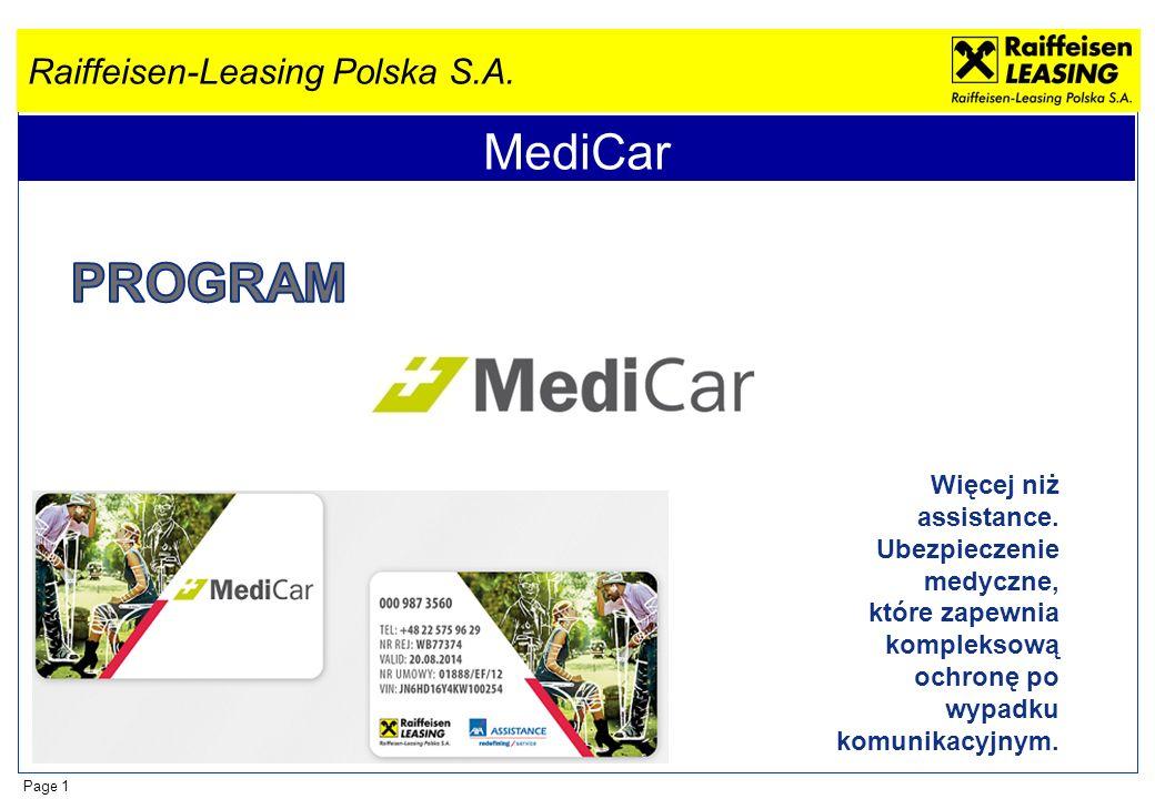 Raiffeisen-Leasing Polska S.A. Page 1 MediCar Więcej niż assistance. Ubezpieczenie medyczne, które zapewnia kompleksową ochronę po wypadku komunikacyj