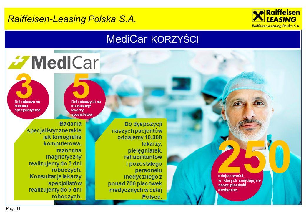 Raiffeisen-Leasing Polska S.A. Page 11 MediCar KORZYŚCI 250 miejscowości, w których znajdują się nasze placówki medyczne. Do dyspozycji naszych pacjen