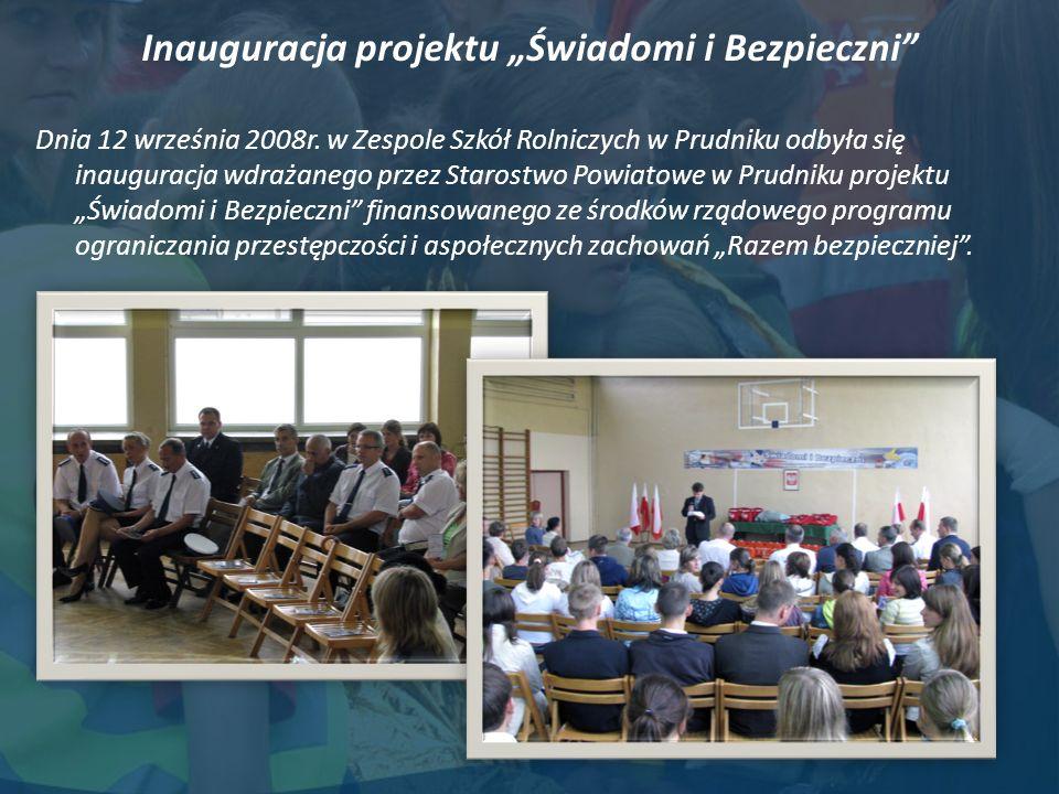 Inauguracja projektu Świadomi i Bezpieczni Wśród gości obecni byli przedstawiciele Komendy Wojewódzkiej Policji w Opolu, w osobach: nadkom.