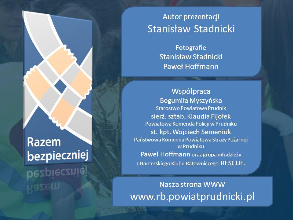 Autor prezentacji Stanisław Stadnicki Fotografie Stanisław Stadnicki Paweł Hoffmann Nasza strona WWW www.rb.powiatprudnicki.pl Współpraca Bogumiła Myszyńska Starostwo Powiatowe Prudnik sierż.
