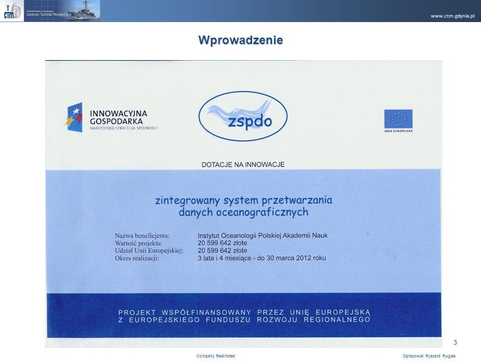 www.ctm.gdynia.pl Company Restricted Opracował: Ryszard Rugała 3 Wprowadzenie