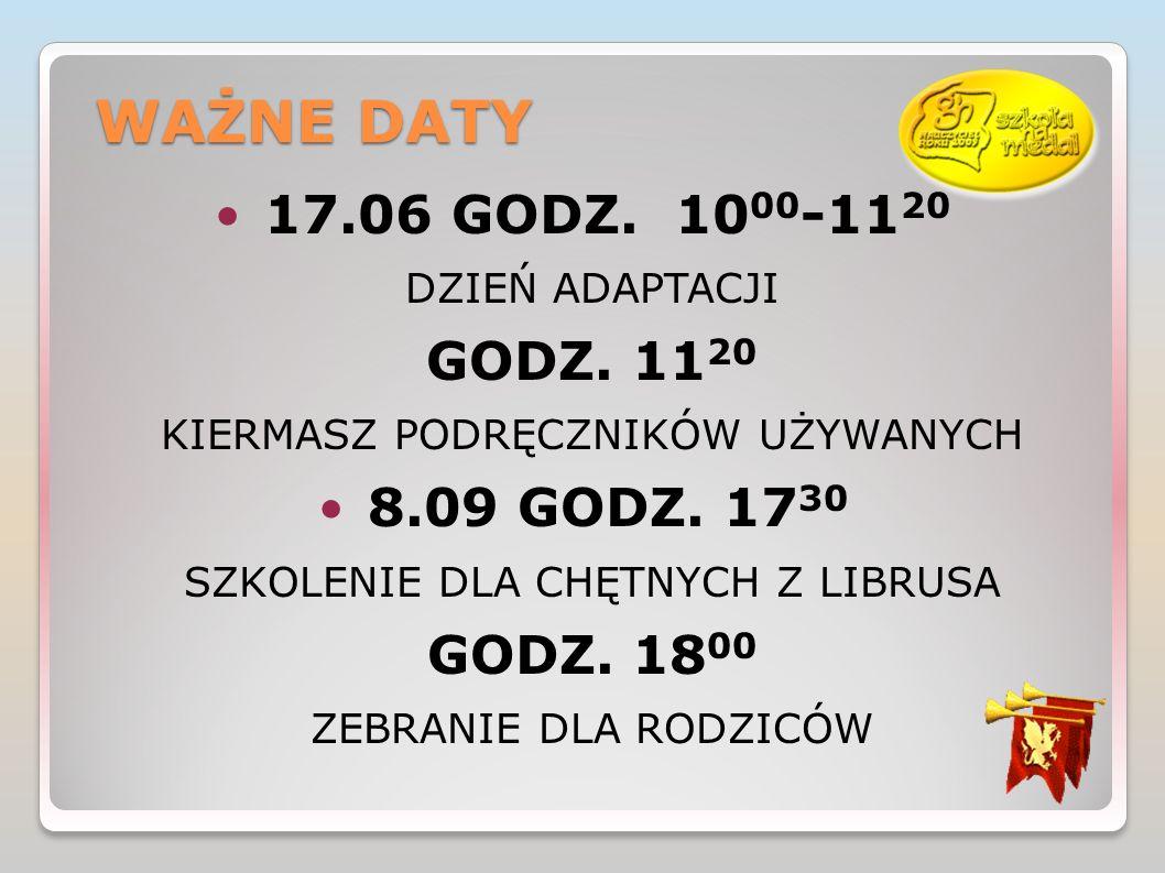WAŻNE DATY 17.06 GODZ.10 00 -11 20 DZIEŃ ADAPTACJI GODZ.
