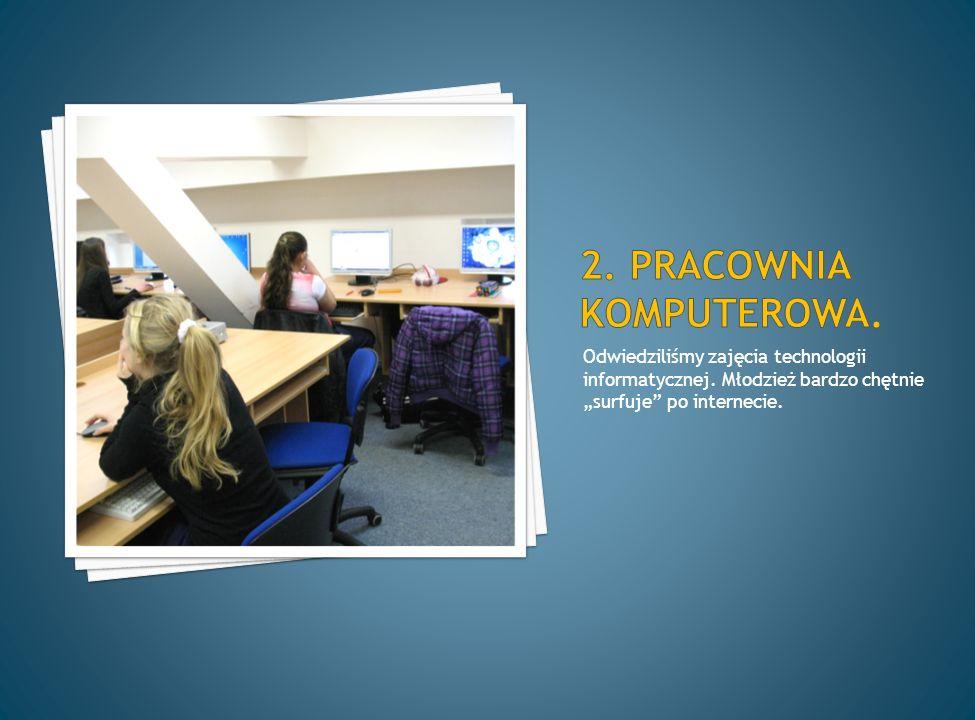 Odwiedziliśmy zajęcia technologii informatycznej. Młodzież bardzo chętnie surfuje po internecie.