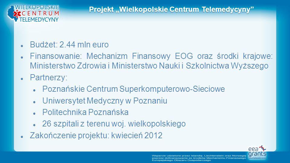 Budżet: 2.44 mln euro Budżet: 2.44 mln euro Finansowanie: Mechanizm Finansowy EOG oraz środki krajowe: Ministerstwo Zdrowia i Ministerstwo Nauki i Szkolnictwa Wyższego Finansowanie: Mechanizm Finansowy EOG oraz środki krajowe: Ministerstwo Zdrowia i Ministerstwo Nauki i Szkolnictwa Wyższego Partnerzy: Partnerzy: Poznańskie Centrum Superkomputerowo-Sieciowe Poznańskie Centrum Superkomputerowo-Sieciowe Uniwersytet Medyczny w Poznaniu Uniwersytet Medyczny w Poznaniu Politechnika Poznańska Politechnika Poznańska 26 szpitali z terenu woj.