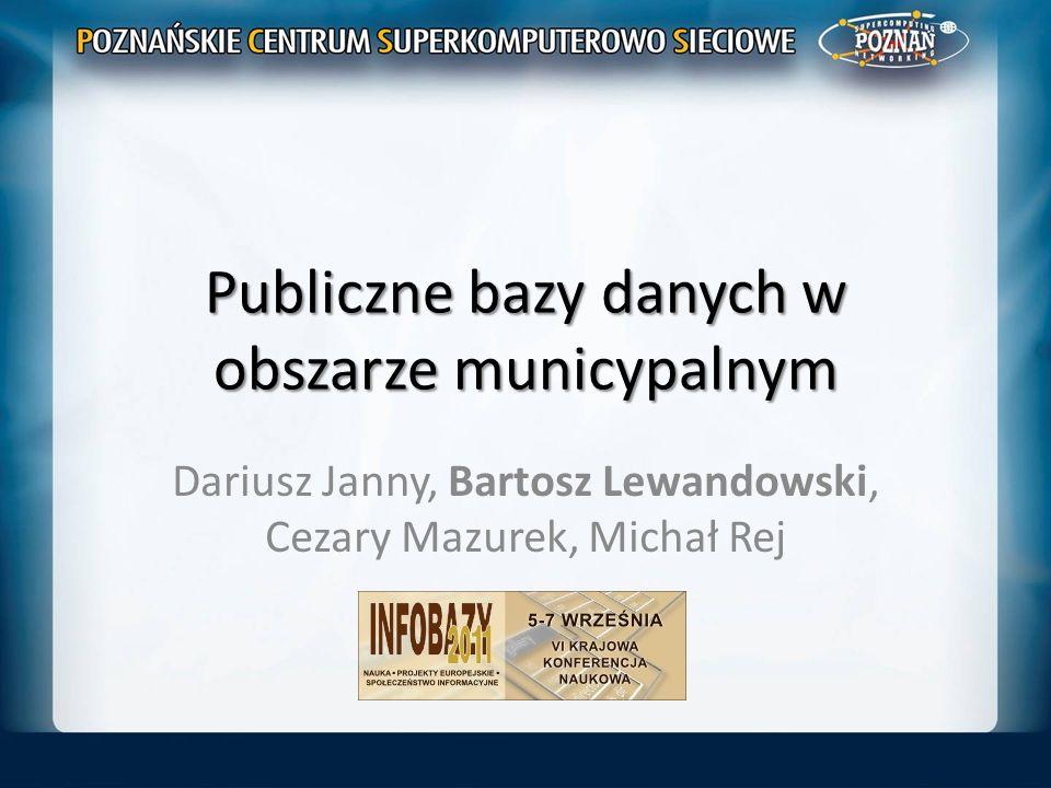 Publiczne bazy danych w obszarze municypalnym Dariusz Janny, Bartosz Lewandowski, Cezary Mazurek, Michał Rej