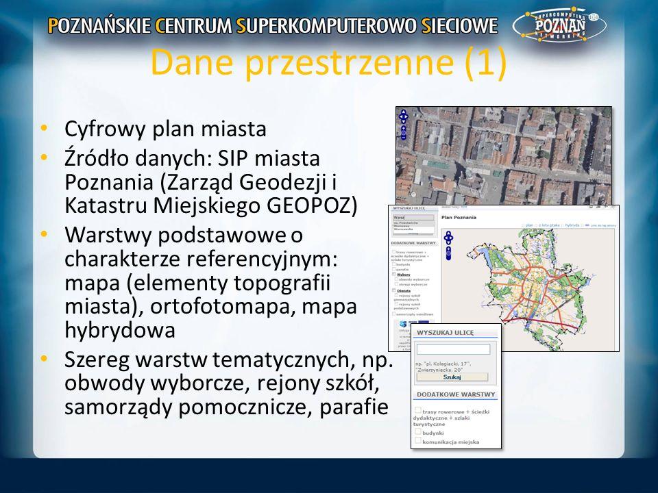 Dane przestrzenne (1) Cyfrowy plan miasta Źródło danych: SIP miasta Poznania (Zarząd Geodezji i Katastru Miejskiego GEOPOZ) Warstwy podstawowe o chara