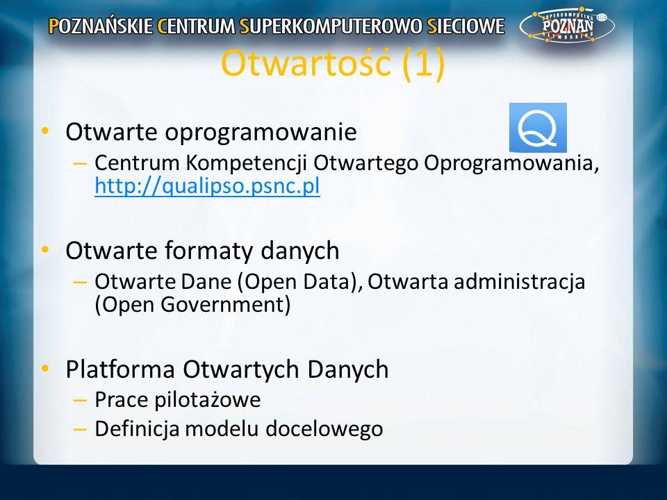 Otwartość (1) Otwarte oprogramowanie – Centrum Kompetencji Otwartego Oprogramowania, http://qualipso.psnc.pl http://qualipso.psnc.pl Otwarte formaty d