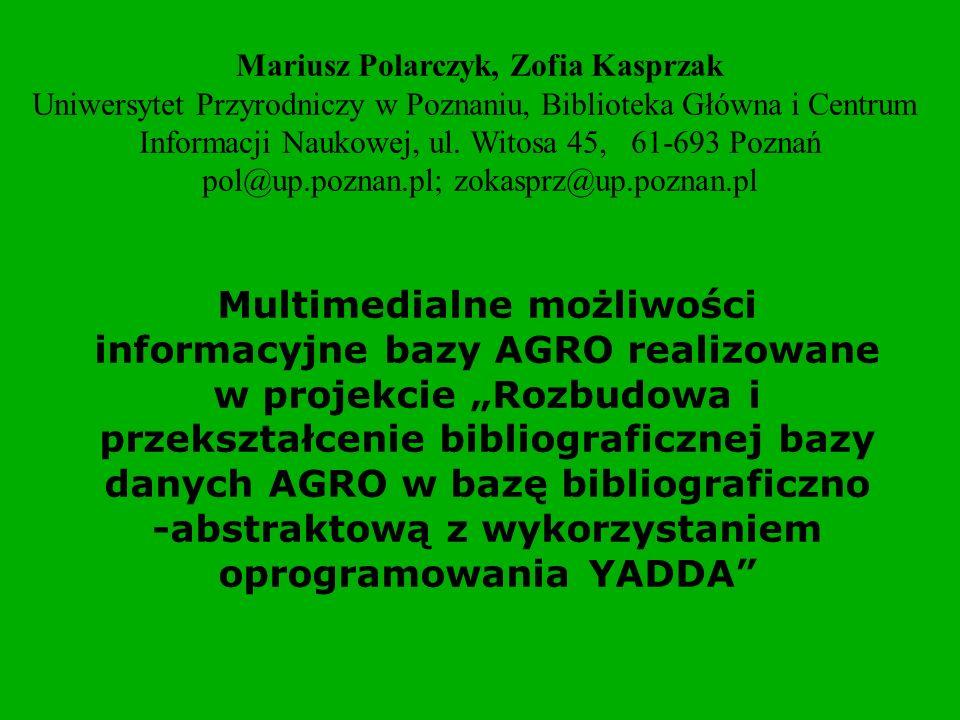 Baza AGRO Baza AGRO zawiera opisy bibliograficzne (rekordy bazy) publikacji umieszczonych w polskich czasopismach wydawanych w języku polskim i angielskim lub innych językach obcych ze streszczeniami w języku polskim lub angielskim.