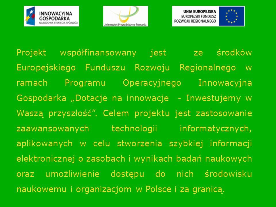 Projekt współfinansowany jest ze środków Europejskiego Funduszu Rozwoju Regionalnego w ramach Programu Operacyjnego Innowacyjna Gospodarka Dotacje na