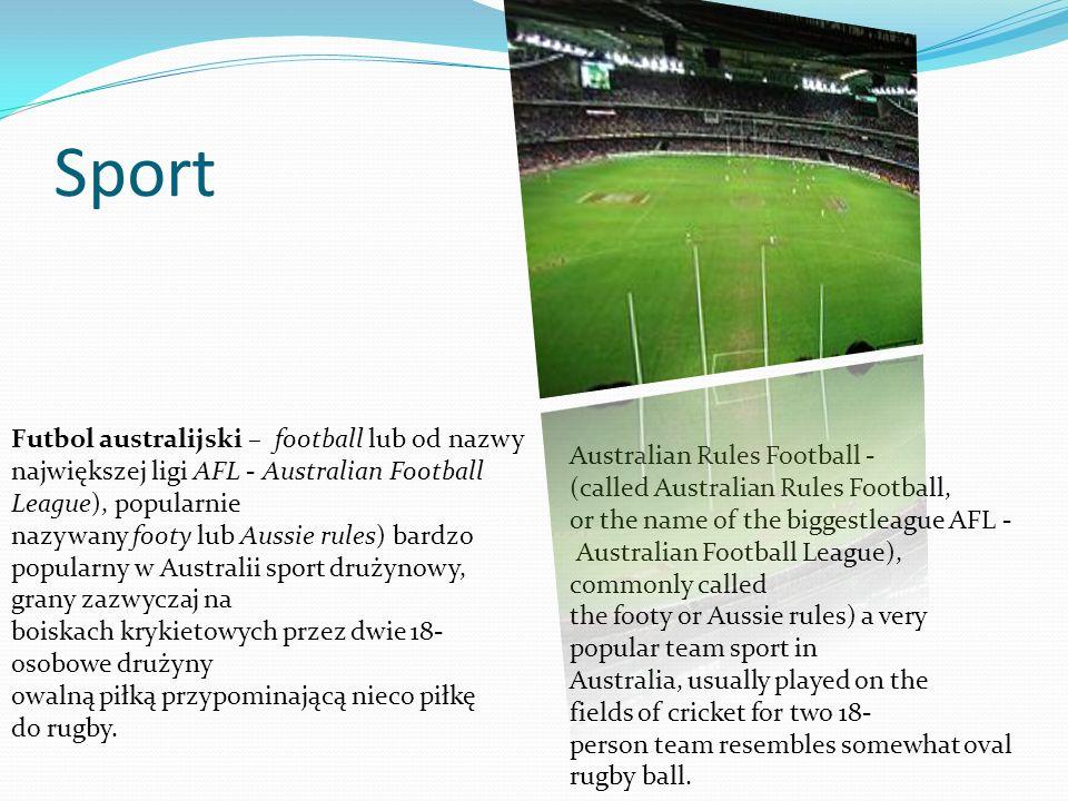 Sport Futbol australijski – football lub od nazwy największej ligi AFL - Australian Football League), popularnie nazywany footy lub Aussie rules) bard