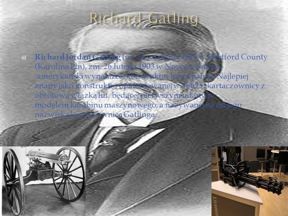 Richard Jordan Gatling (ur. 12 września 1818 w Hertford County (Karolina Płn), zm. 26 lutego 1903 w Nowym Jorku) – amerykański wynalazca, konstruktor