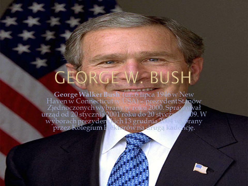George Walker Bush (ur. 6 lipca 1946 w New Haven w Connecticut w USA) – prezydent Stanów Zjednoczonych wybrany w roku 2000. Sprawował urząd od 20 styc