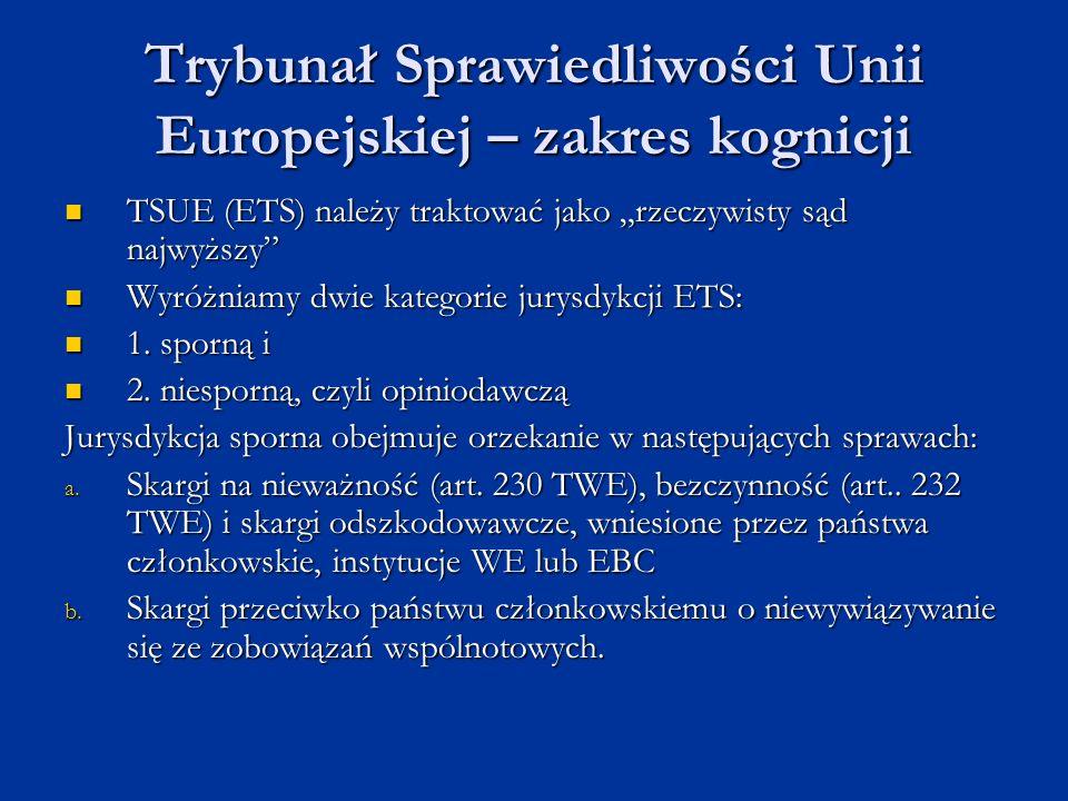 Trybunał Sprawiedliwości Unii Europejskiej – zakres kognicji TSUE (ETS) należy traktować jako rzeczywisty sąd najwyższy TSUE (ETS) należy traktować ja