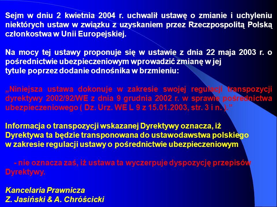 Sejm w dniu 2 kwietnia 2004 r. uchwalił ustawę o zmianie i uchyleniu niektórych ustaw w związku z uzyskaniem przez Rzeczpospolitą Polską członkostwa w