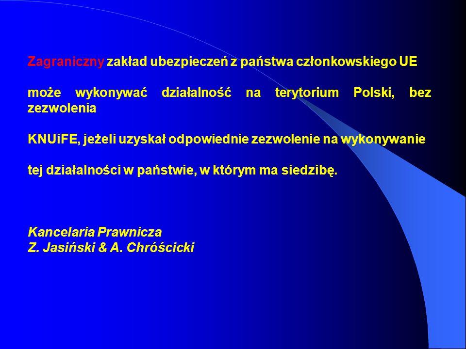 Zagraniczny zakład ubezpieczeń z państwa członkowskiego UE może wykonywać działalność na terytorium Polski, bez zezwolenia KNUiFE, jeżeli uzyskał odpowiednie zezwolenie na wykonywanie tej działalności w państwie, w którym ma siedzibę.