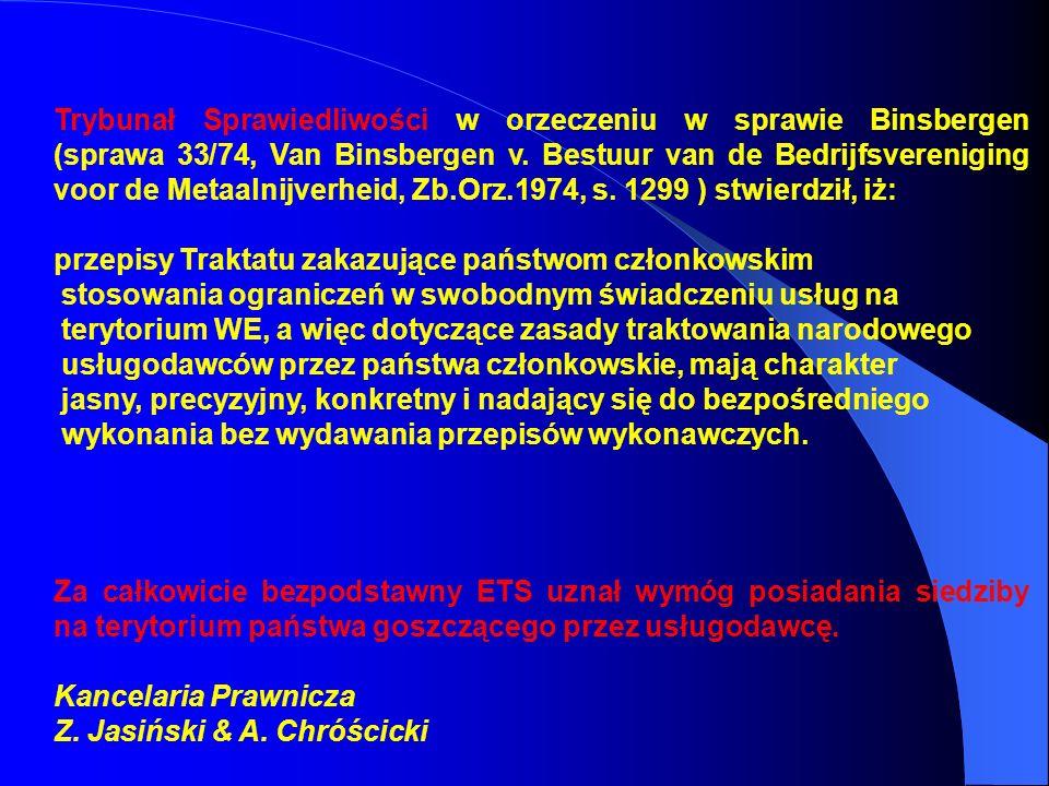 Trybunał Sprawiedliwości w orzeczeniu w sprawie Binsbergen (sprawa 33/74, Van Binsbergen v. Bestuur van de Bedrijfsvereniging voor de Metaalnijverheid