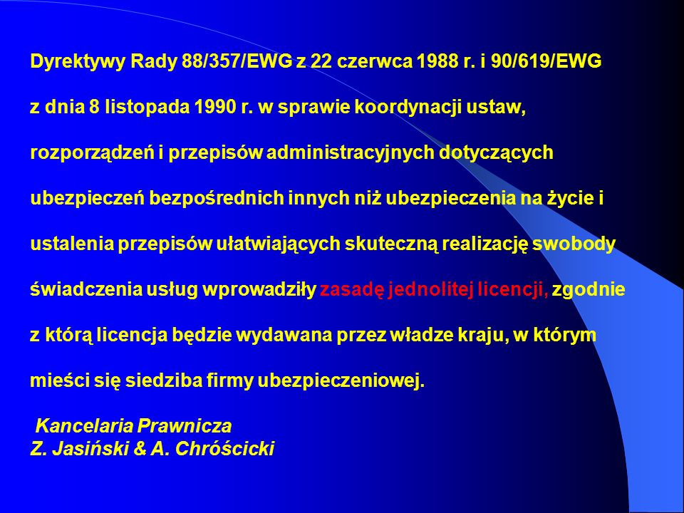 Dyrektywy Rady 88/357/EWG z 22 czerwca 1988 r. i 90/619/EWG z dnia 8 listopada 1990 r. w sprawie koordynacji ustaw, rozporządzeń i przepisów administr