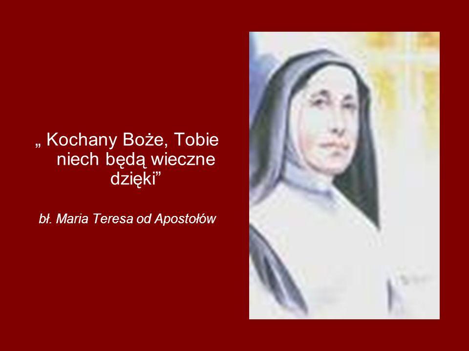 Kochany Boże, Tobie niech będą wieczne dzięki bł. Maria Teresa od Apostołów