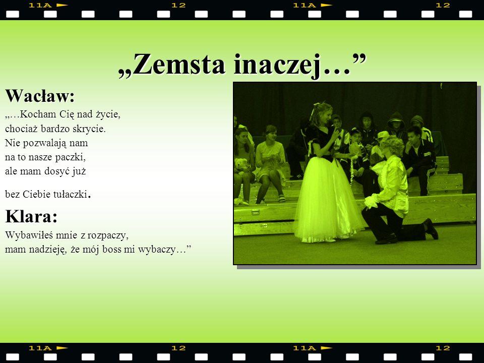 Zemsta inaczej… The End… Scenariusz opracowały: Marta Czaplińska, Ula Sienkiewicz – ucz.